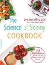 The Science of Skinny Cookbook (eBook): 100 Healthy Recipes to Help You Stop Dieting—and Eat for Life!
