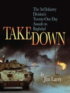 Takedown (eBook): The 3rd Infantry Division's Twenty-One Day Assault on Baghdad