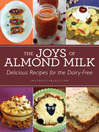 The Joys of Almond Milk (eBook): Delicious Recipes for the Dairy-Free