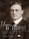 Young Mr. Roosevelt (eBook): FDR's Introduction to War, Politics, and Life