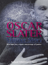 The Oscar Slater Murder Story (eBook): New Light On a Classic Miscarriage of Justice