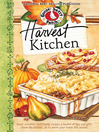 Harvest Kitchen Cookbook (eBook): Savor autumn's best family recipes, a bushel or tips and gifts from the kitchen...all to warm your home this season.