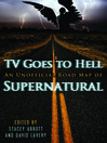 TV Goes to Hell (eBook): An Unofficial Road Map of Supernatural
