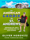An American Caddie in St. Andrews (eBook): Growing Up, Girls and Looping on the Old Course