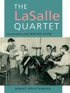 The LaSalle Quartet (eBook): Conversations with Walter Levin