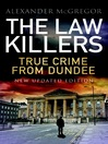 The Lawkillers (eBook): True Crime from Dundee