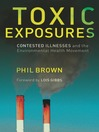 Toxic Exposures (eBook): Contested Illnesses and the Environmental Health Movement