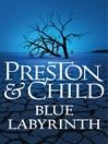 Blue Labyrinth (eBook): Pendergast Series, Book 14