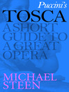 Puccini's Tosca (eBook): A Short Guide to a Great Opera