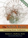 The Selfish Brain (eBook): Learning from Addiction