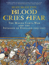 Blood Cries Afar (eBook): The Forgotten Invasion of England 1216
