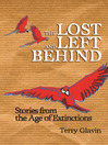 The Lost and Left Behind (eBook): Stories from the Age of Extinctions