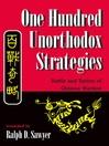 One Hundred Unorthodox Strategies (eBook): Battle And Tactics Of Chinese Warfare