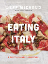 Eating Italy (eBook): A Chef's Culinary Adventure