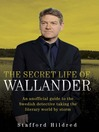 The Secret Life of Wallander (eBook): An Unofficial Guide to the Swedish Detective Taking the Literary World by Storm