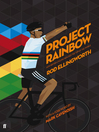 Project Rainbow (eBook): How British Cycling Reached the Top of the World