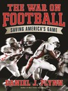The War on Football (eBook): Saving America's Game