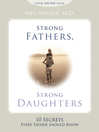 Strong Fathers, Strong Daughters 10 Secrets Every Father Should Know eBook