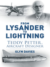 From Lysander to Lightning (eBook): Teddy Petter, Aircraft Designer