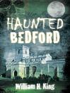 Haunted Bedford (eBook)