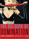 The Big Book of Domination (eBook): Erotic Fantasies