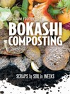 Bokashi Composting (eBook): Scraps to Soil in Weeks