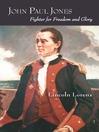 John Paul Jones (eBook): Fighter for Freedom and Glory