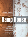 The Damp House (eBook): A Guide to the Causes and Treatment of Dampness