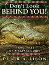 Don't Look Behind You! (eBook): True Tales of a Safari Guide
