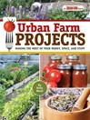 Urban Farm Projects (eBook): Making the Most of Your Money, Space and Stuff