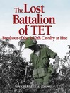 The Lost Battalion of Tet (eBook): The Breakout of 2/12th Cavalry at Hue