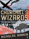 Churchill's Wizards (eBook): The British Genius for Deception 1914-1945