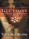 Glutton to Gourmet (eBook): Seven Deadly Sins Series, Book 3