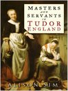 Masters and Servants in Tudor England (eBook)