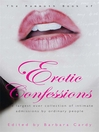 The Mammoth Book of Erotic Confessions (eBook): The Largest Ever Collection of Intimate Admissions by Real Women and Men
