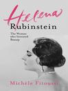 Helena Rubinstein (eBook): The Woman who Invented Beauty