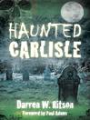 Haunted Carlisle (eBook)