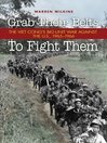 Grab Their Belts to Fight Them (eBook): The Viet Cong's Big-Unit War Against the U.S., 1965-1966