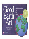 Good Earth Art (eBook): Environmental Art for Kids