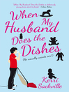 When My Husband Does the Dishes (eBook): (He Usually Wants Sex!)