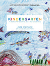 Kindergarten (eBook): A Teacher, Her Students, and a Year of Learning