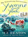 Yvonne Goes to York (eBook): Traveling Matchmaker Series, Book 6