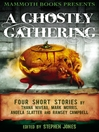Mammoth Books Presents A Ghostly Gathering (eBook): Four Stories by Thana Niveau, Mark Morris, Angela Slatter and Ramsey Campbell