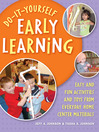Do-It-Yourself Early Learning (eBook): Easy and Fun Activities and Toys from Everyday Home Center Materials