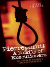 Pierrepoint (eBook): A Family of Executioners