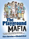 Playground Mafia (eBook): The Essential Guide to Observing, Identifying and Managing Playground Mums (and the Occasional Dad)