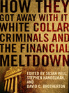 How They Got Away With It (eBook): White Collar Criminals and the Financial Meltdown