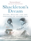 Shackleton's Dream (eBook): Fuchs, Hillary and the Crossing of Antarctica