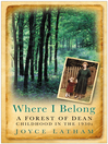 Where I Belong (eBook): A Forest of Dean Childhood In the 1930s