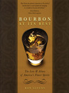 Bourbon at its Best (eBook): The Lore and Allure of America's Finest Spirits